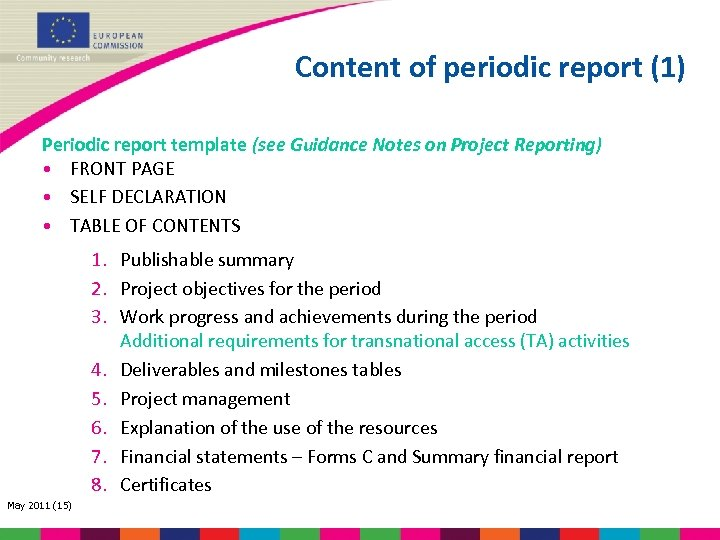Content of periodic report (1) Periodic report template (see Guidance Notes on Project Reporting)