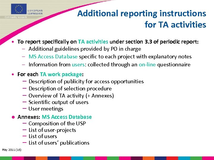 Additional reporting instructions for TA activities • To report specifically on TA activities under