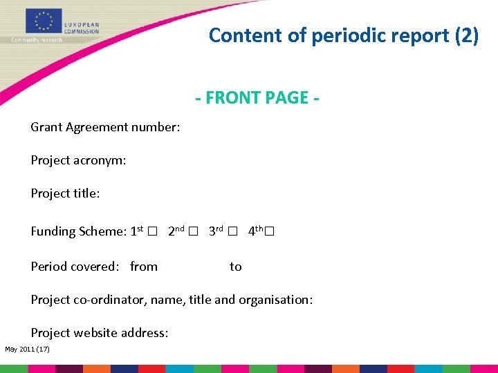 Content of periodic report (2) - FRONT PAGE Grant Agreement number: Project acronym: Project