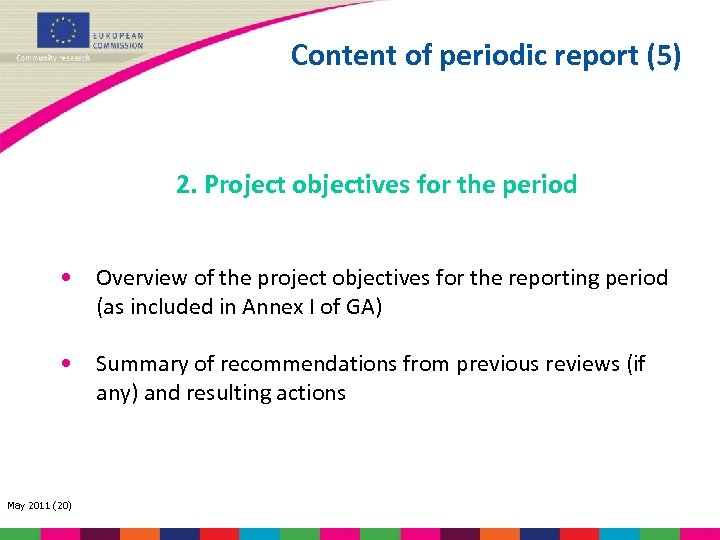 Content of periodic report (5) 2. Project objectives for the period • Overview of