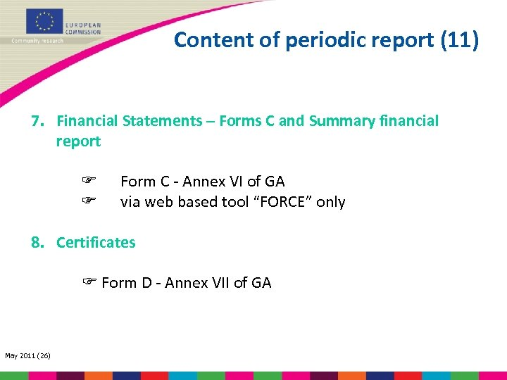 Content of periodic report (11) 7. Financial Statements – Forms C and Summary financial