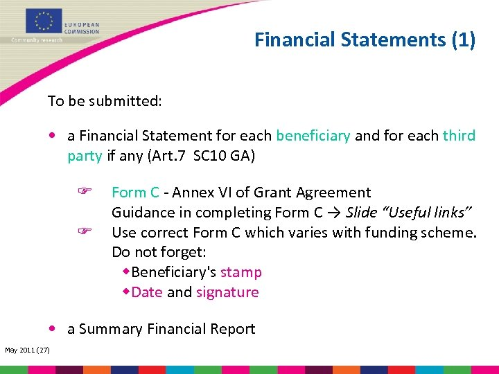 Financial Statements (1) To be submitted: • a Financial Statement for each beneficiary and