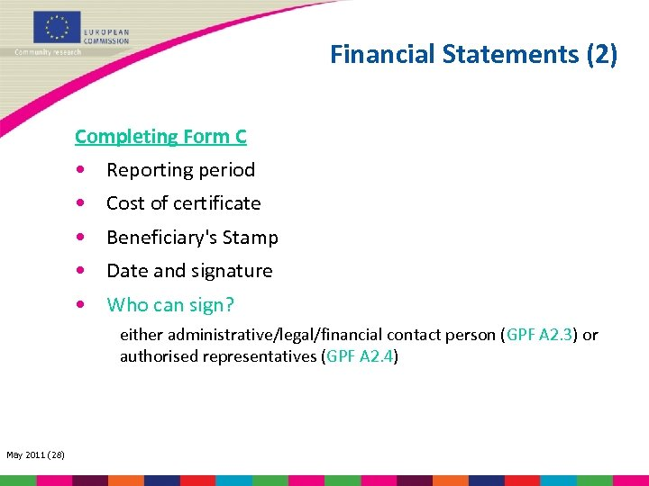 Financial Statements (2) Completing Form C • Reporting period • Cost of certificate •