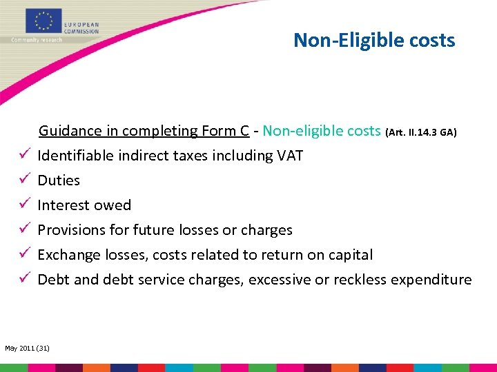Non-Eligible costs Guidance in completing Form C - Non-eligible costs (Art. II. 14. 3