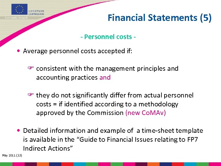 Financial Statements (5) - Personnel costs - • Average personnel costs accepted if: consistent