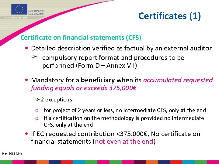 Certificates (1) Certificate on financial statements (CFS) • Detailed description verified as factual by