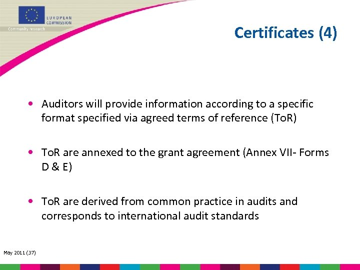Certificates (4) • Auditors will provide information according to a specific format specified via