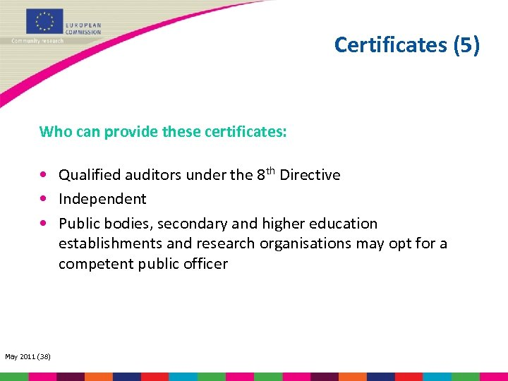 Certificates (5) Who can provide these certificates: • Qualified auditors under the 8 th
