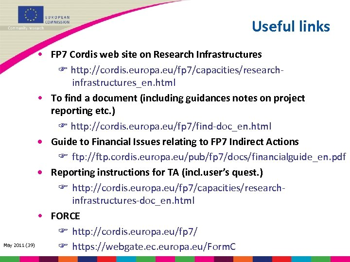 Useful links • FP 7 Cordis web site on Research Infrastructures http: //cordis. europa.