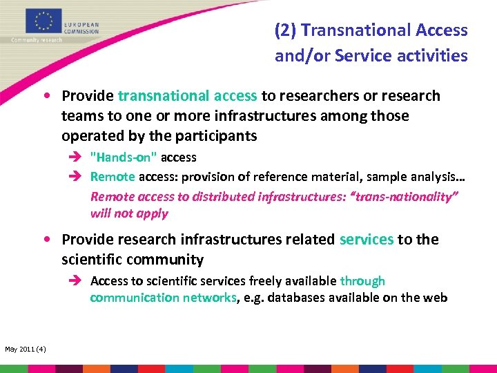 (2) Transnational Access and/or Service activities • Provide transnational access to researchers or research