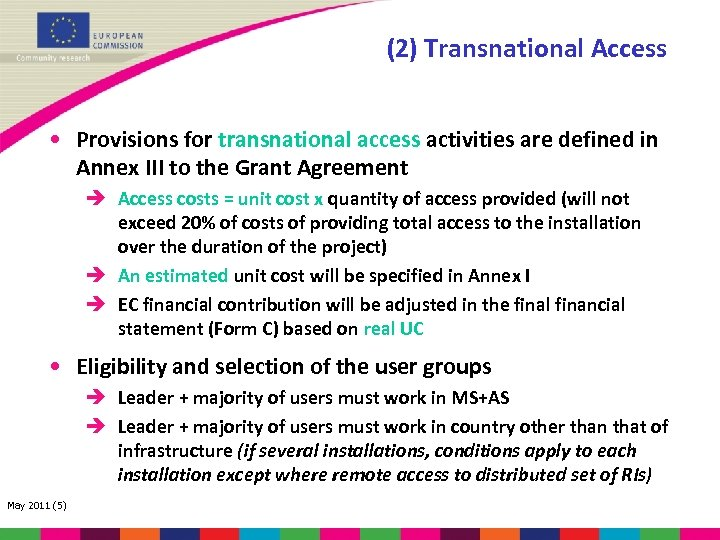 (2) Transnational Access • Provisions for transnational access activities are defined in Annex III