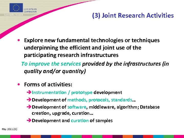 (3) Joint Research Activities • Explore new fundamental technologies or techniques underpinning the efficient