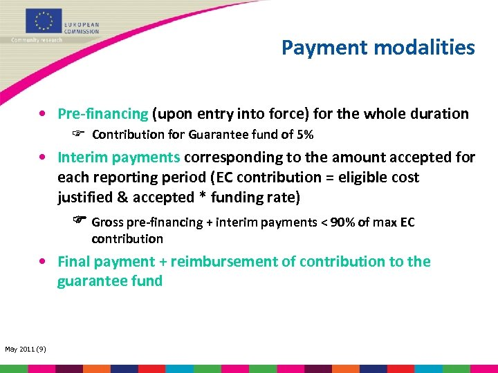 Payment modalities • Pre-financing (upon entry into force) for the whole duration Contribution for