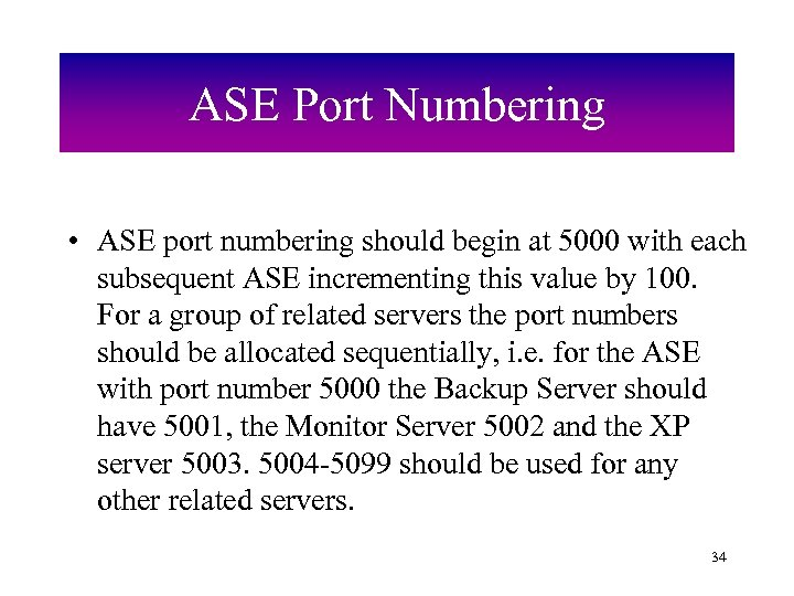ASE Port Numbering • ASE port numbering should begin at 5000 with each subsequent