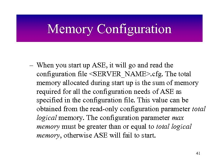 Memory Configuration – When you start up ASE, it will go and read the