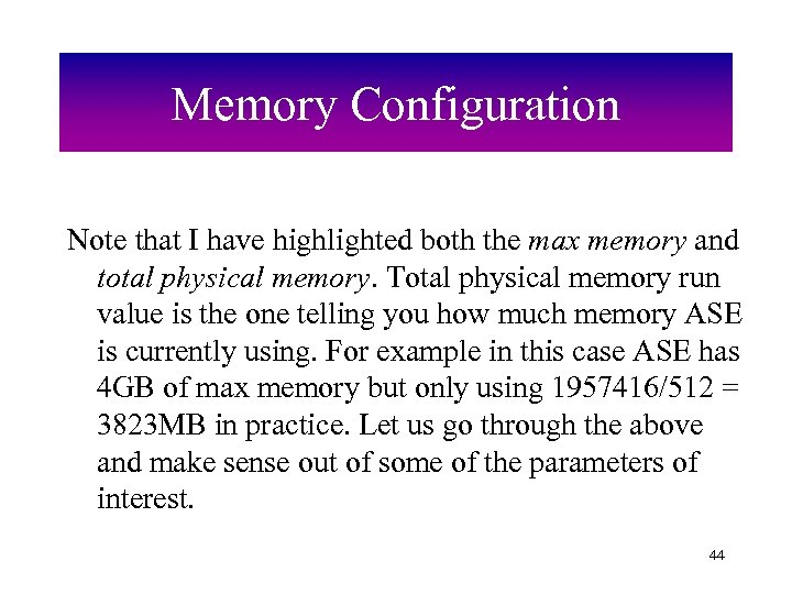 Memory Configuration Note that I have highlighted both the max memory and total physical