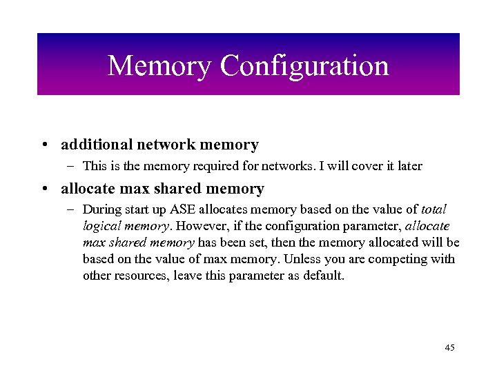 Memory Configuration • additional network memory – This is the memory required for networks.