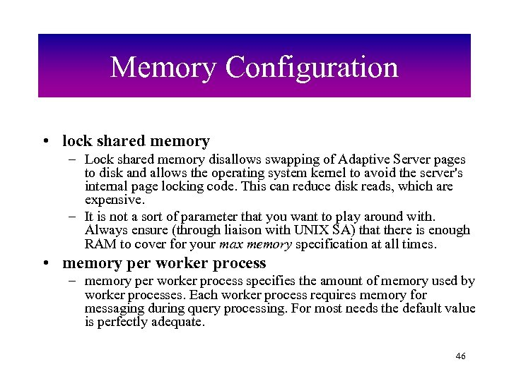 Memory Configuration • lock shared memory – Lock shared memory disallows swapping of Adaptive