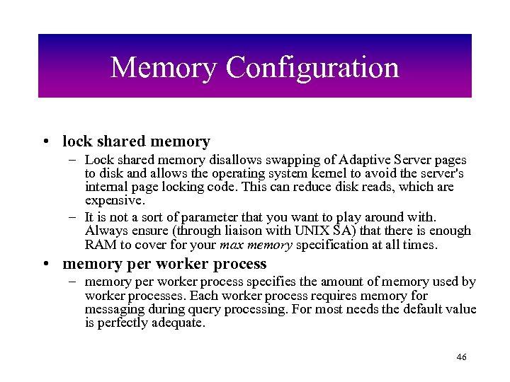Memory Configuration • lock shared memory – Lock shared memory disallows swapping of Adaptive