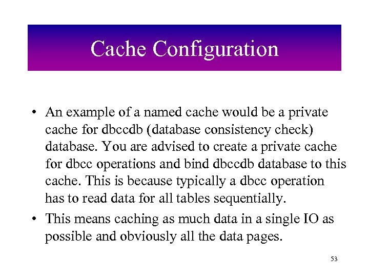 Cache Configuration • An example of a named cache would be a private cache