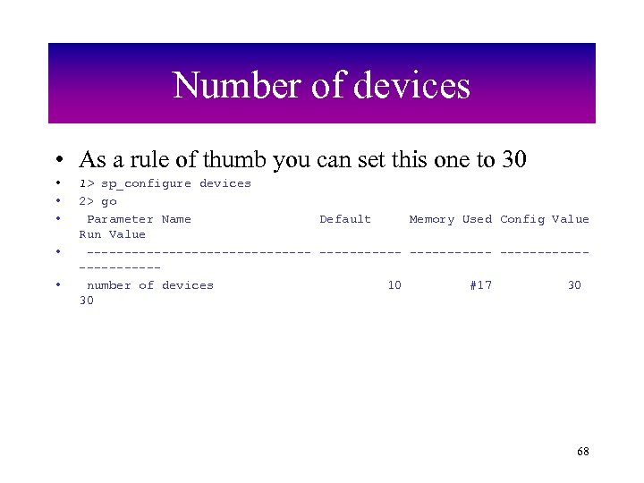 Number of devices • As a rule of thumb you can set this one