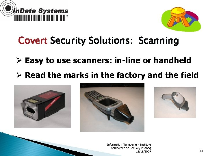 Covert Security Solutions: Scanning Ø Easy to use scanners: in-line or handheld Ø Read