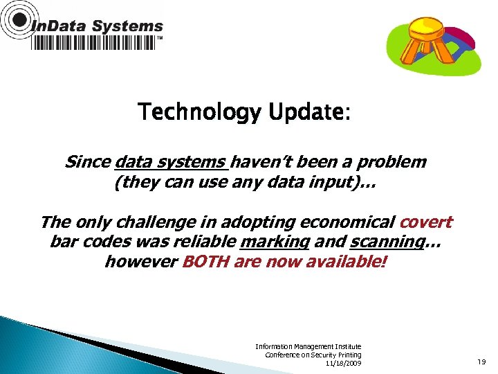 Technology Update: Since data systems haven't been a problem (they can use any data