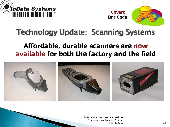 Covert Bar Code Technology Update: Scanning Systems Affordable, durable scanners are now available for
