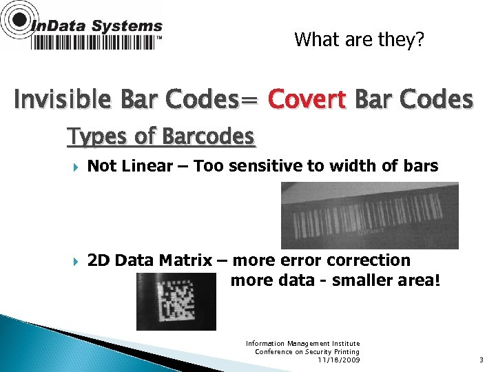 What are they? Invisible Bar Codes= Covert Bar Codes Types of Barcodes Not Linear