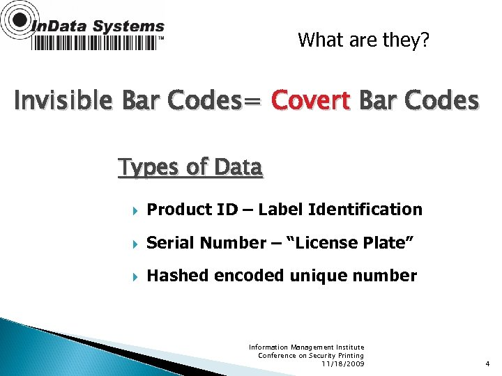 What are they? Invisible Bar Codes= Covert Bar Codes Types of Data Product ID
