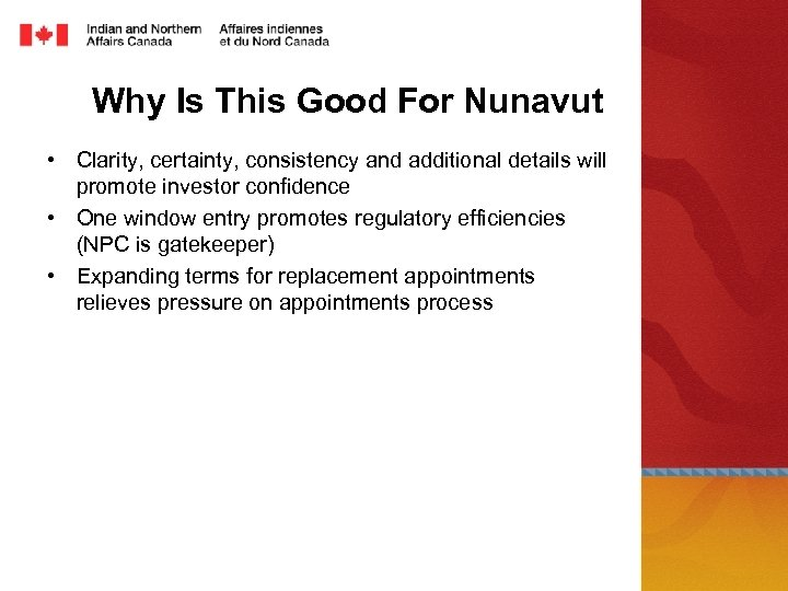 Why Is This Good For Nunavut • Clarity, certainty, consistency and additional details will