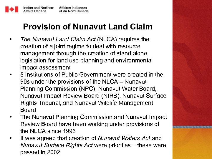 Provision of Nunavut Land Claim • • The Nunavut Land Claim Act (NLCA) requires