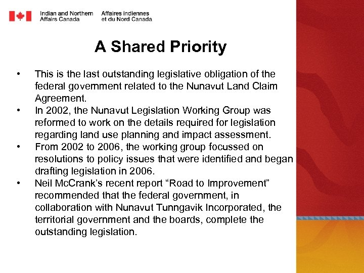 A Shared Priority • • This is the last outstanding legislative obligation of the