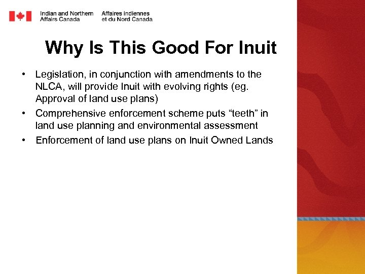 Why Is This Good For Inuit • Legislation, in conjunction with amendments to the