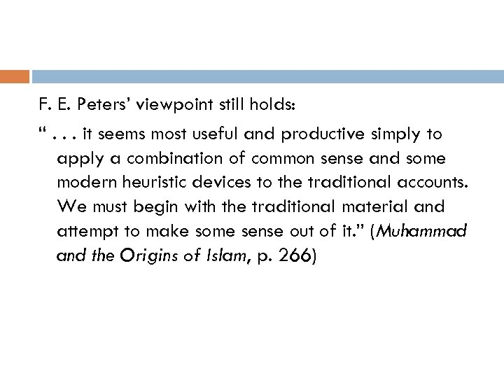 "F. E. Peters' viewpoint still holds: "". . . it seems most useful and"