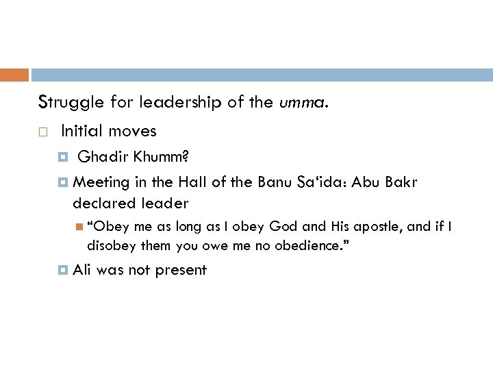Struggle for leadership of the umma. Initial moves Ghadir Khumm? Meeting in the Hall