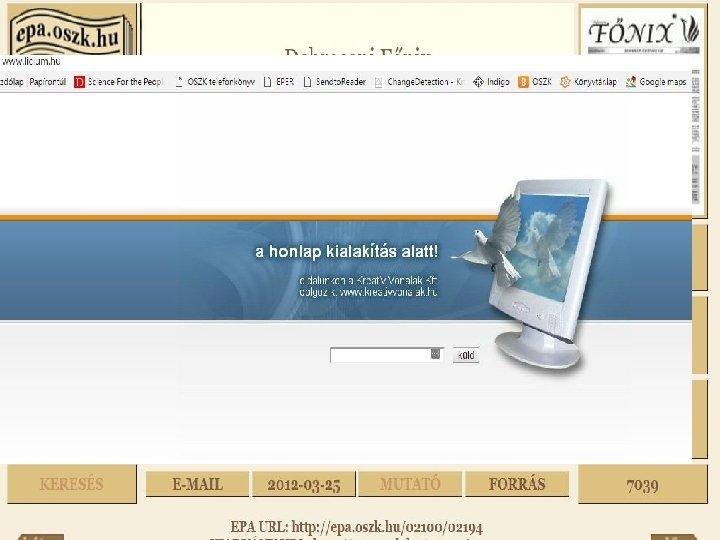 AZ ELTŰNŐ IDŐ NYOMÁBAN ELŐZMÉNYEK • Digitális dokumentumok mentése, archiválása, példák • 1994 -től
