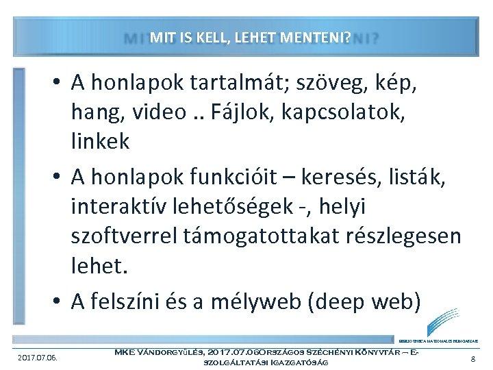 MIT IS KELL, LEHET MENTENI? • A honlapok tartalmát; szöveg, kép, hang, video. .