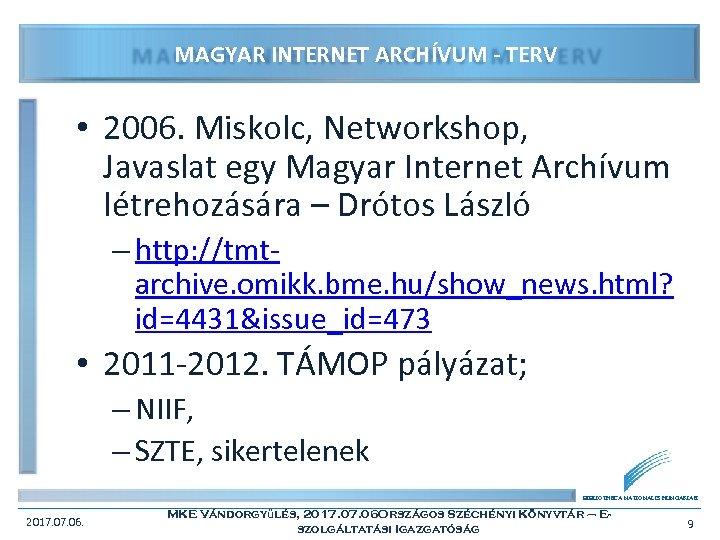 MAGYAR INTERNET ARCHÍVUM - TERV • 2006. Miskolc, Networkshop, Javaslat egy Magyar Internet Archívum