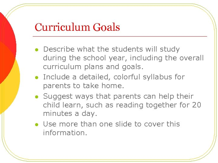 Curriculum Goals l l Describe what the students will study during the school year,