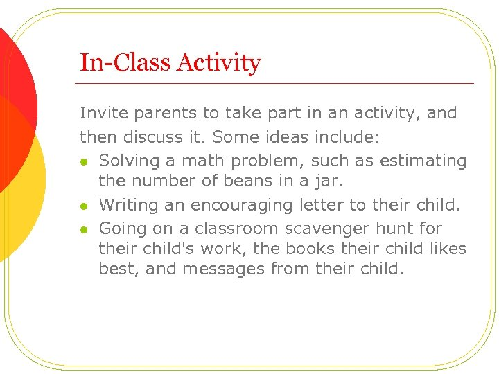 In-Class Activity Invite parents to take part in an activity, and then discuss it.