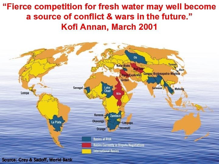 """Fierce competition for fresh water maytensions: 260 international basins: +/- well become a source"