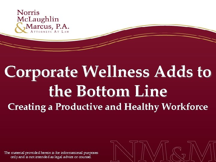Corporate Wellness Adds to the Bottom Line Creating a Productive and Healthy Workforce The