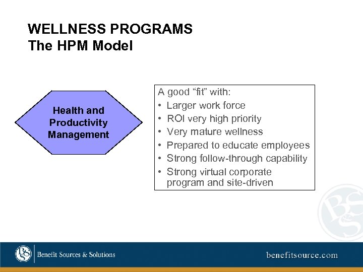 """WELLNESS PROGRAMS The HPM Model Health and Productivity Management A good """"fit"""" with: •"""