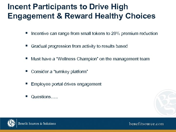 Incent Participants to Drive High Engagement & Reward Healthy Choices § Incentive can range