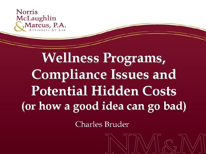 Wellness Programs, Compliance Issues and Potential Hidden Costs (or how a good idea can