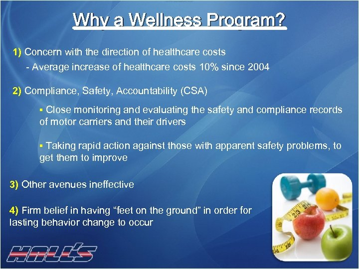 Why a Wellness Program? 1) Concern with the direction of healthcare costs - Average