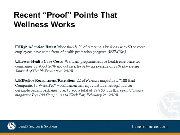 """Recent """"Proof"""" Points That Wellness Works q. High Adoption Rates: More than 81% of"""