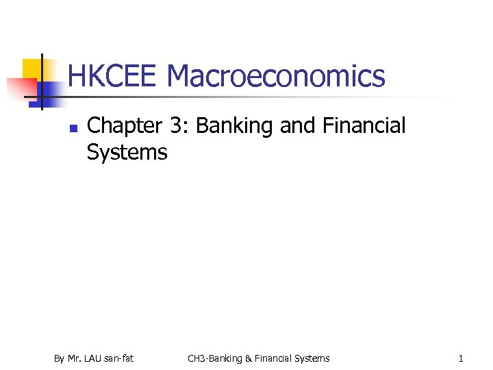 HKCEE Macroeconomics n Chapter 3: Banking and Financial Systems By Mr. LAU san-fat CH
