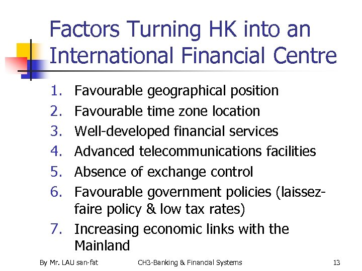 Factors Turning HK into an International Financial Centre 1. 2. 3. 4. 5. 6.